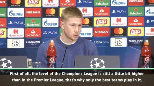 Champions League higher level than Premier League - De Bruyne