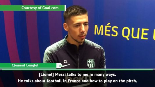 'You have to listen to the best player in the world' - Lenglet on Messi